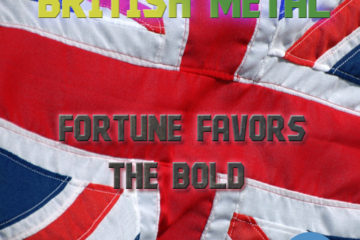 British Metal: Fortune Favors The Bold